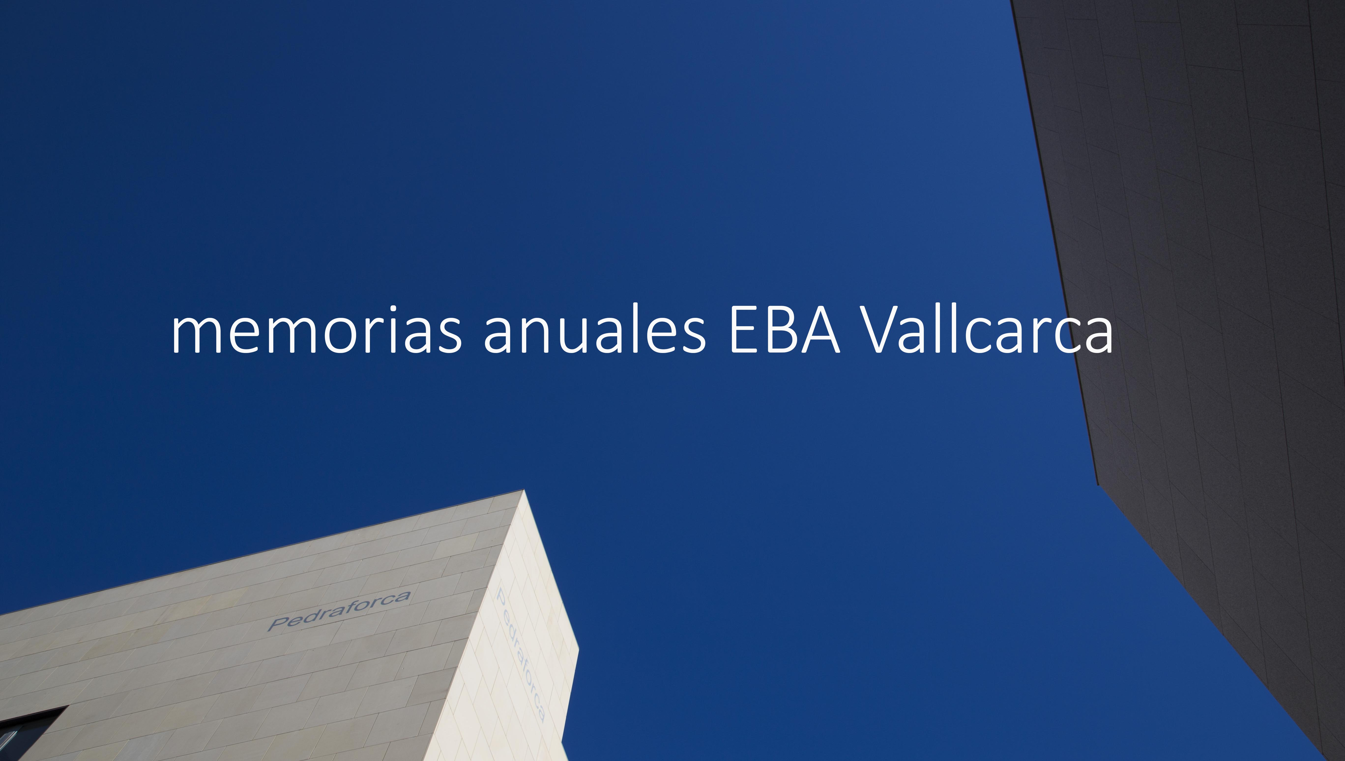 Memorias anuales EBA Vallcarca