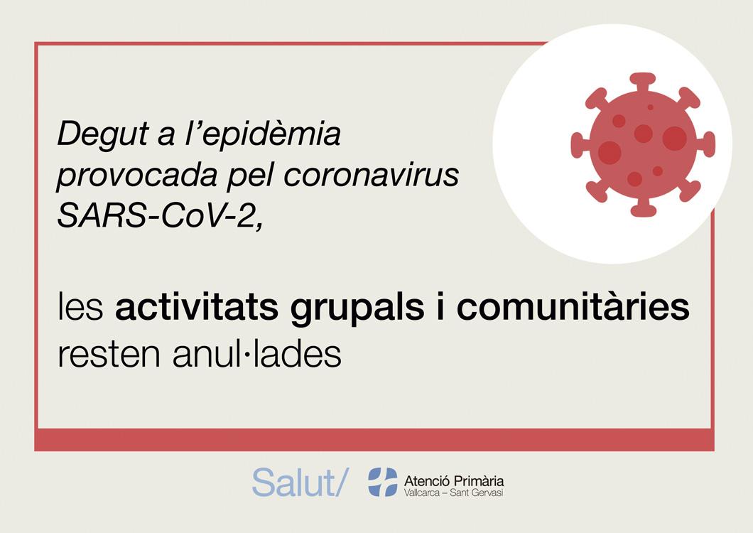 Degut a l'epidèmia provocada pel coronavirus SARS-CoV-2, les activitats grupals i comunitàries resten anul·lades.