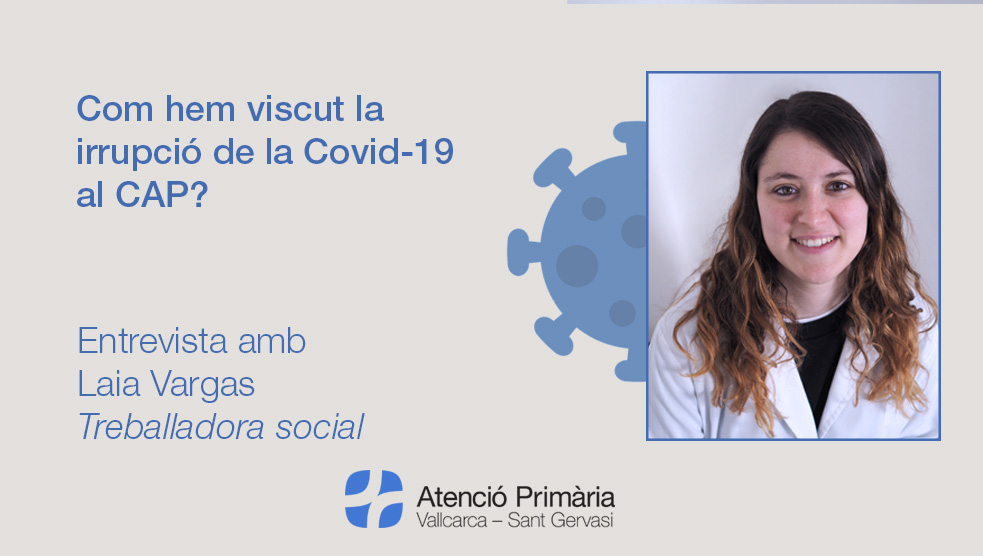 Entrevista amb Laia Vargas - Atenció Primària Vallcarca-Sant Gervasi